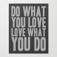 Do What You Love Love What You DO Canvas Print