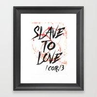 SLAVE TO LOVE Framed Art Print