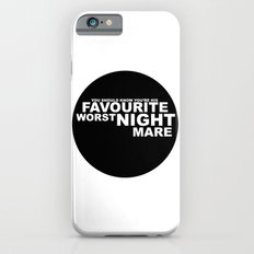 favourite worst nightmare Slim Case iPhone 6s