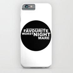 favourite worst nightmare iPhone 6 Slim Case