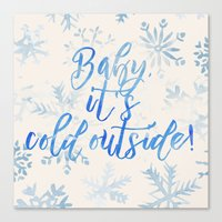 Baby, It's Cold Outside! Canvas Print