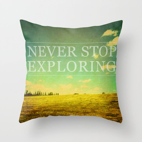 Never Stop Exploring Throw Pillow