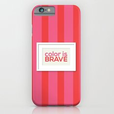Color is Brave Slim Case iPhone 6s