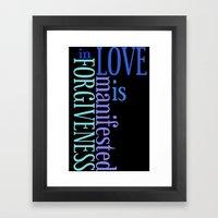 Love Is Forgiveness (in … Framed Art Print