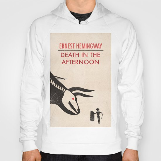 Death in the afternoon Hoody