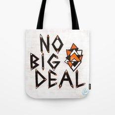 no big deal Tote Bag