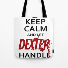Keep Calm And Let Dexter Handle It Tote Bag