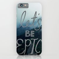 iPhone & iPod Case featuring Let's Be Epic by Leah Flores