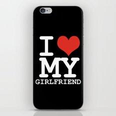 I love my girlfriend iPhone & iPod Skin