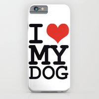 I love my dog iPhone 6 Slim Case