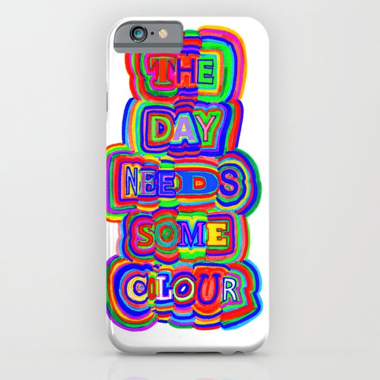 the day needs some colour iPhone & iPod Case