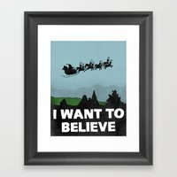 I Want To Believe (in Sa… Framed Art Print