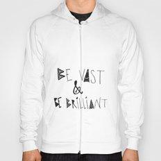 Be Vast and Brilliant Hoody