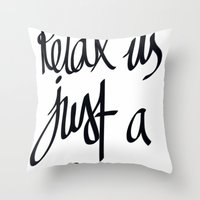 Relax Its Just A Bag  Throw Pillow