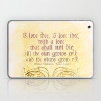 I love thee, I love thee - ROMEO & JULIET - SHAKESPEARE LOVE QUOTE Laptop & iPad Skin
