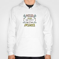 Weird & Awesome Hoody