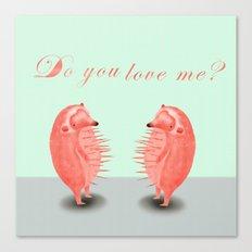 do you love me? Canvas Print