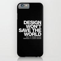DESIGN WON'T SAVE THE WORLD iPhone 6 Slim Case