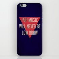 Pop Music Will Never Be Low Brow iPhone & iPod Skin