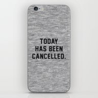 iPhone & iPod Skin featuring Today Has Been Cancelled by Text Guy