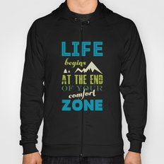 Life begins at the end of your comfort zone. Hoody