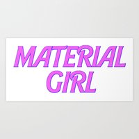 I Am A Material Girl Art Print