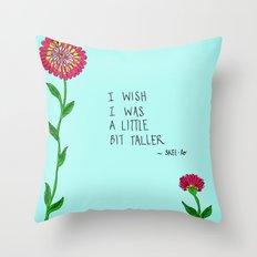 I Wish I Was A Little Bit Taller... Throw Pillow