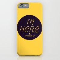 I'm Here iPhone 6 Slim Case