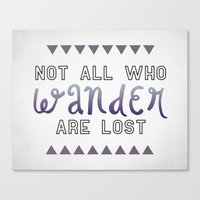 Not All Who Wander Are Lost Canvas Print