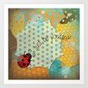 Ladybug / Just be yourself Art Print
