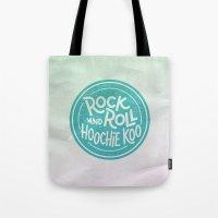 Rock & Roll Hoochie Koo Tote Bag