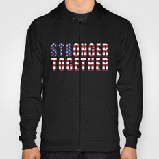 Stronger Together - Campaign Slogan  Hoody