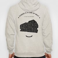 Cheese is a kind of meat Hoody
