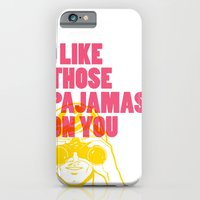 iPhone & iPod Case featuring I Like Those Pajamas On You by Tuff Industries