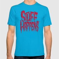 Stuff Happens Mens Fitted Tee Teal SMALL
