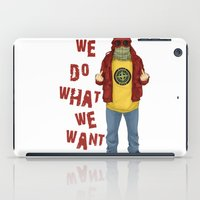 We Do What We Want iPad Case