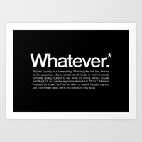 Whatever.* Applies To Pr… Art Print