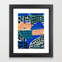 Be Mine-- Framed Art Print