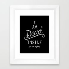 I'm dead inside Framed Art Print