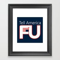 Tell America FU Framed Art Print