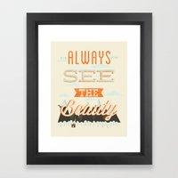 Always See The Beauty Framed Art Print