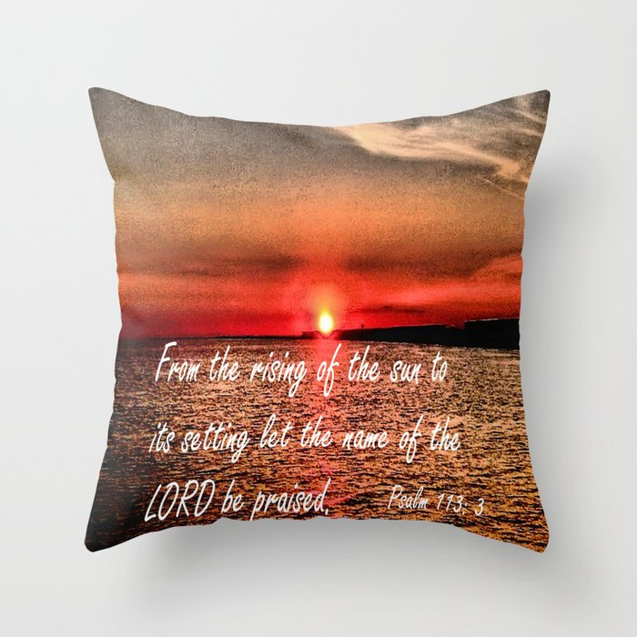 Throw Pillows With Bible Verses : Bible Scripture Psalm 113:3 Throw Pillow by Saribelle Inspirational Art Society6