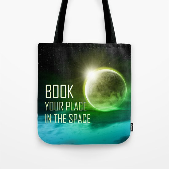 Book your place in the space Tote Bag