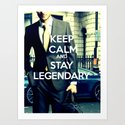 Keep calm and stay legendary Art Print