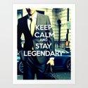 Keep calm and stay legendary Art Print
