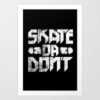 Skate Or Don't. Art Print
