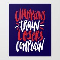 Champions Train, Losers Complain Canvas Print