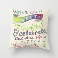 Say Thank You Throw Pillow