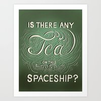 Is There Any Tea On This… Art Print