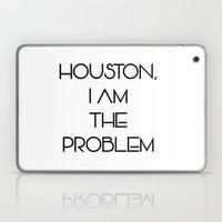 Houston, i am the problem Laptop & iPad Skin